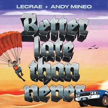 Lecrae & Andy Mineo - Better Late Than Never Tour