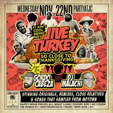 It Ain't Cool Being No Jive Turkey Pre-Thanksgiving Celebration