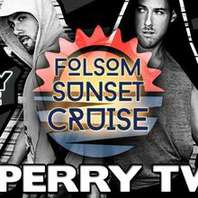 Folsom Sunset Cruise w/ Producer/DJ's The Perry Twins