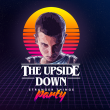 The Upside Down: A Stranger Things Party