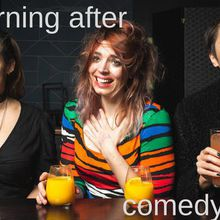 The Morning After: Comedy Brunch