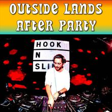 OutsideLands After-Party - Free Guest List + Complimentary Drink for HOOK N SLING (Australia)