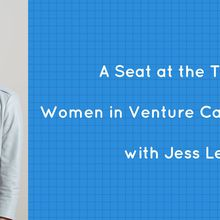 A Seat at the Table: Women in Venture Capital and Tech with Jess Lee