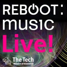 REBOOT: music Live! Exhibition Closing Party