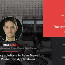 The Innovator Series: Deep Learning Solutions to Fake News & Brand Protection Applications