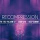 CAMP UFO & DEEP SUMMIT: RECOMPRESSION
