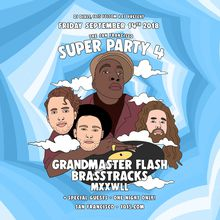 The San Francisco Superparty no.4 w/ GRANDMASTER FLASH + BRASSTRACKS (LIVE) & MXXWLL at 1015 FOLSOM