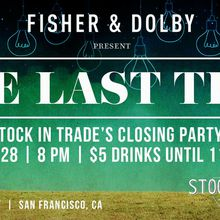 Stock In Trade Closing Party