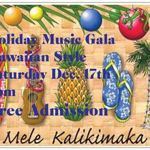 Holiday Music Gala-Hawaiian style: Free food, music, and hula dancing