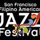 6th Annual San Francisco Filipino American Jazz Festival