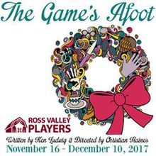 The Game's Afoot Presented by Ross Valley Players