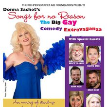 "Donna Sachet's ""Songs for no Reason.The big gay comedy extravaganza"""