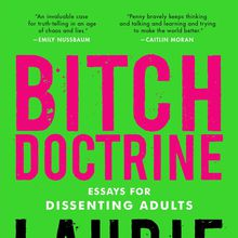 Laurie Penny: Bitch Doctrine