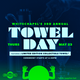 Towel Day: A Hitchhiker's Guide To The Galaxy Celebration