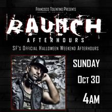 RAUNCH AFTERHOURS, SF's Official Halloween Weekend Afterhours