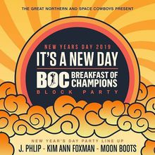 It's A New Day + Breakfast Of Champions Block Party 2019