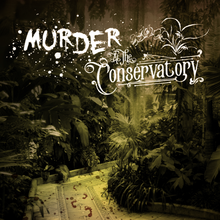 Murder at the Conservatory