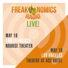 Freakonomics Radio Live!