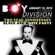 Boy Division / Two Year Anniversary / Black and White Party!