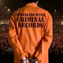Comedians with Criminal Records: An NYE Comedy Event