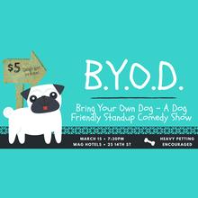BYOD: A Dog Friendly Comedy Show