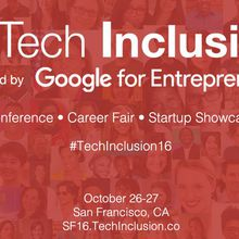 Tech Inclusion 2016 Conference, Career Fair and Startup Showcase