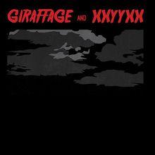 Giraffage + XXYYXX