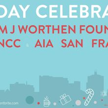 The William J Worthen Foundation // USGBC NCC // AIA SF Holiday Celebration