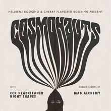 Cosmonauts, CCR Headcleaner, Night Shapes at Brick & Mortar Music Hall