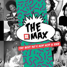 THE MAX 90's Hip Hop & RnB (Free Guestlist)