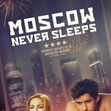 Russian film Moscow Never Sleeps showing in San Francisco, director in person opening weekend