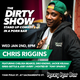 The Dirty Show w/ Chris Riggins