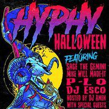 Hyphy Halloween 2016: SAGE THE GEMINI, MIKE WILL MADE-IT, P-LO, DJ ESCO