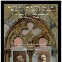 How We Live and How We Might Live: Ruskin and Morris in Our Time