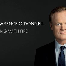 MSNBC's Lawrence O'Donnell: Playing with Fire