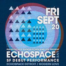 Echospace [DETROIT] Live!