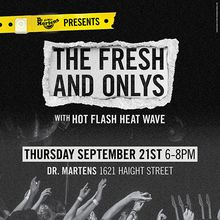Dr. Martens Presents Fresh and Onlys - FREE SHOW