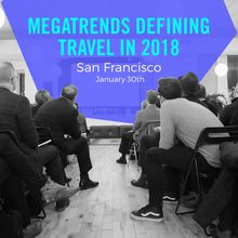 Skift's 2018 Travel Megatrends Forecast & Magazine Launch Event