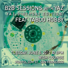 B2B2B Sessions with Yaz - Yaz Birthday position