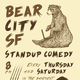 Bear City SF : Stand Up Comedy In The Mission