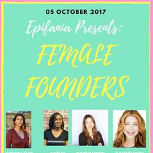 Epifania Magazine Presents: Female Founders