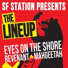The Lineup: Eyes On The Shore, Revenant, Mahgeetah