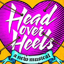 Head Over Heels - A New Broadway Musical
