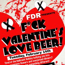 F*CK Valentine's Day, Love Beer! The Anti-Valentine's Day Get-Together!