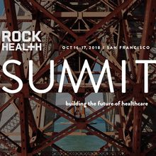 Rock Health Summit 2018: Digital Health Conference in the Bay Area
