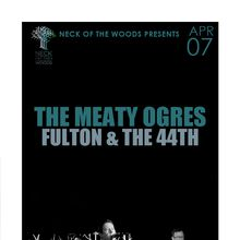 THE MEATY OGRES, Fulton & The 44th