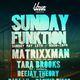 Sunday Funktion w/ Matrixxman (Spectral Sound/ Soo Wavey)