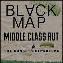Black Map, Middle Class Rut