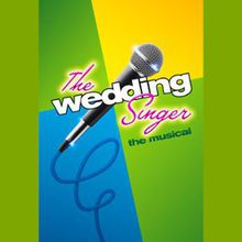 Wedding Singer, the Musical