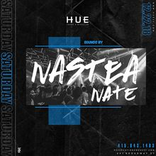 Hue Saturdays with Nastea Nate